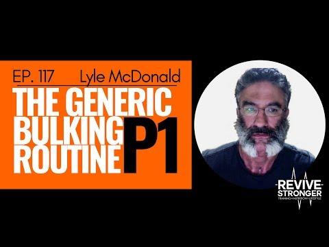 117: Lyle McDonald - The Generic Bulking Routine Part 1
