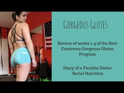 Bret Contreras Gorgeous Glutes Review Weeks 1 - 4 | Diary of a Flexible Dieter Ep. 8