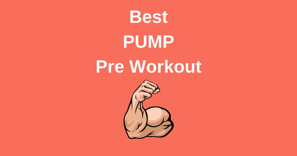Best Pump Pre Workout