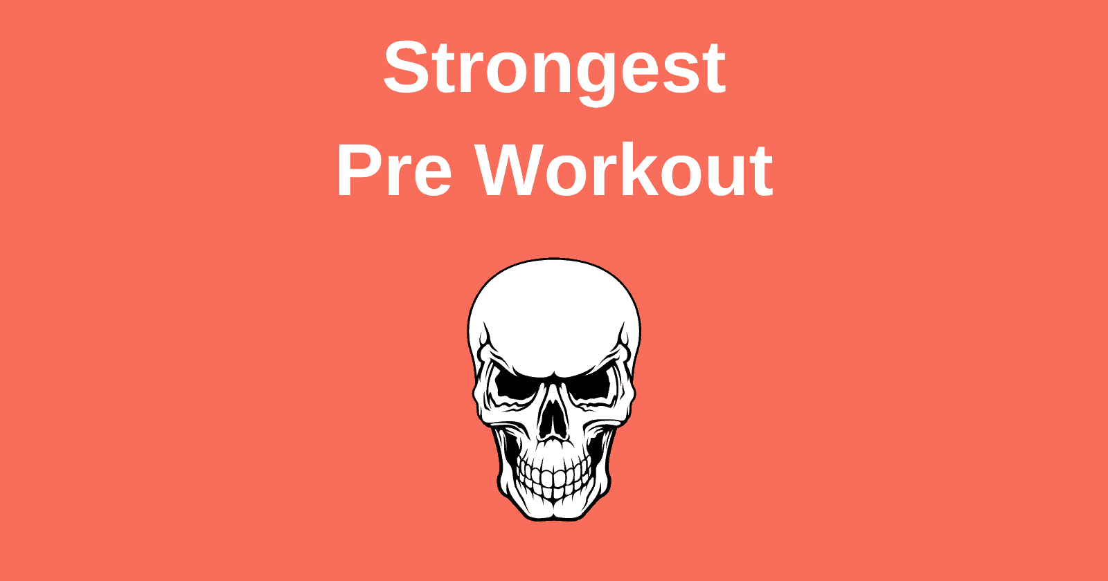 Strongest Pre Workout