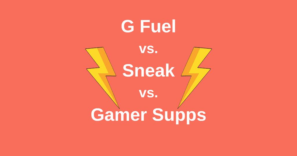 G Fuel vs Sneak vs Gamer Supps